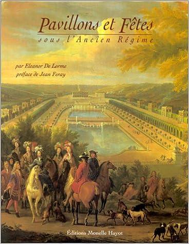 Livres du domaine public pdf download Pavillons et fêtes sous l'Ancien Régime PDF CHM ePub 2903824215