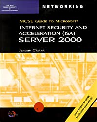 MCSE Guide to ISA Server 2000 [With CDROM] (MCSE Exam Guide)