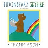Moonbear's Skyfire, Frank Asch, 1442494093