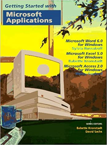 Download online Getting Started with Microsoft Applications: Microsoft Word 6.0 for Windows, Microsoft Excel 5.0 for Windows, Microsoft Access 2.0 for Windows PDF, azw (Kindle), ePub, doc, mobi