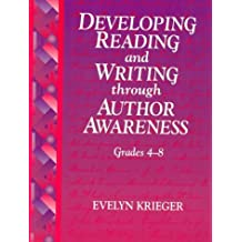 Developing Reading and Writing Through Author Awareness: Grades 4-8