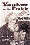 Yankee on the Prairie : Howard R. Barnard, Pioneer Educator, Miller, Allan R., 0897451848