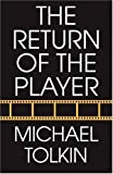 The Return of the Player, Michael Tolkin, 0802118011
