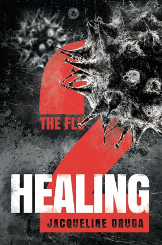 The Flu 2: Healing by [Druga, Jacqueline]