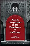 Jewish Perspectives on the Experience of Suffering, , 0765760509