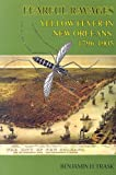 Fearful Ravages: Yellow Fever in New Orleans, 1796-1905 (Louisiana Life)