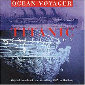 titanic expedition original soundtrack zur ausstellung. Black Bedroom Furniture Sets. Home Design Ideas