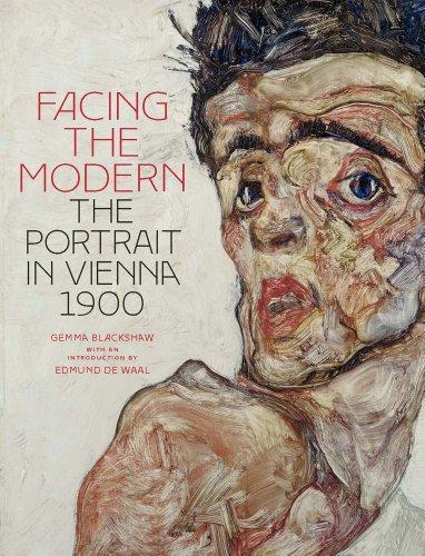 Facing the Modern: The Portrait in Vienna 1900 por Gemma Blackshaw