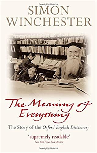 The Meaning of Everything: The Story of the Oxford English ...