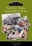 Fantasy Farm Amusement Park (Images of Modern America)