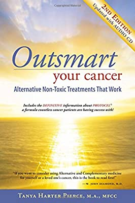 Outsmart Your Cancer: Alternative Non-Toxic Treatments That