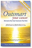 Outsmart Your Cancer: Alternative Non-Toxic Treatments That Work (Second Edition) With CD