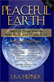Peaceful Earth : Spiritual Perspectives on Inner Peace and World Peace, Lisa Hepner, 0971584583