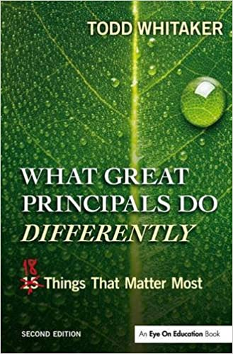 What Great Principals Do Differently: Eighteen Things That Matter Most