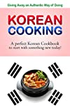 Giving away an authentic way of doing Korean Cooking: A perfect Korean Cookbook to start with something new today!!