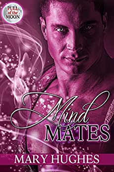 Mind Mates (Pull of the Moon Book 4) by [Hughes, Mary]