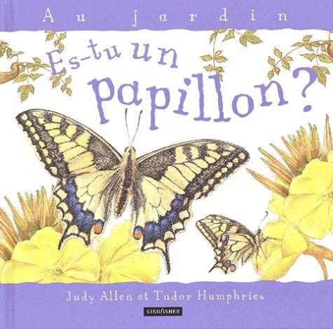 Es-tu un papillon ? (Au jardin): Amazon.es: Allen, Judy, Humphries, Tudor: Libros en idiomas extranjeros