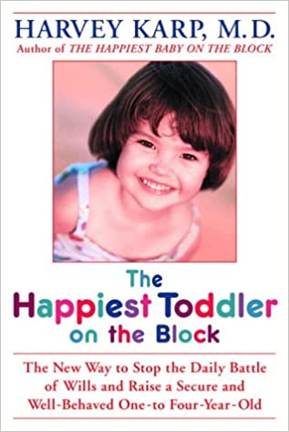 The Happiest Toddler on the Block: The New Way to Stop the