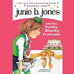 Junie B. Jones and the Yucky Blucky Fruitcake, Book 5