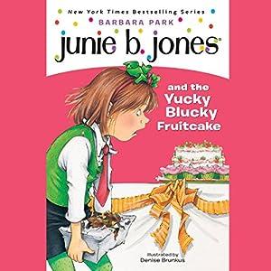 Junie B. Jones and the Yucky Blucky Fruitcake, Book 5 Audiobook