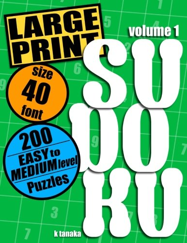 (Large Print Sudoku: 200 Easy to Medium Level Puzzles (Volume 1))