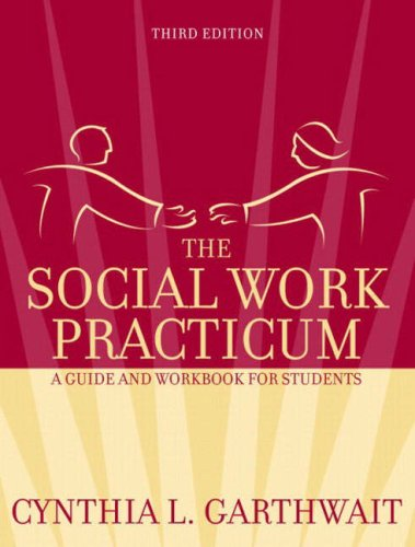 The Social Work Practicum: A Guide and Workbook for Students (3rd Edition)