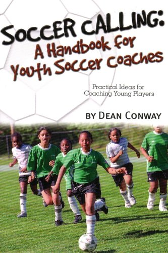Soccer Calling: A Handbook for Youth Soccer Coaches