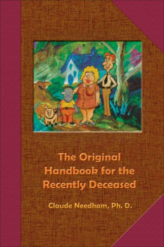 The Original Handbook For The Recently Deceased  Tech Manual Field Operators Edition