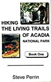 img - for Hiking the Living Trails of Acadia National Park, Book 1 book / textbook / text book