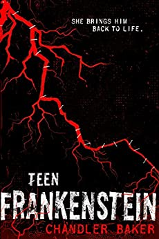 Teen Frankenstein: High School Horror by [Baker, Chandler]