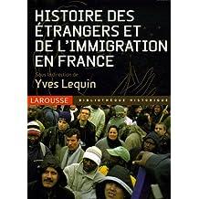 HISTOIRE DES ÉTRANGERS ET DE IMMIGRATION EN FRANCE