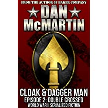 Cloak & Dagger Man - Episode 2 - Double Crossed: World War II Serialized Fiction (Tales of the OSS)