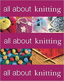All about Knitting by Martingale (2008-09-16)
