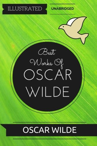 Best Works Of Oscar Wilde: By Oscar Wilde : Illustrated & Unabridged pdf epub