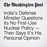 India's Defense Minister Questions Its No First-Use Nuclear Policy — Then Says It's His Personal Opinion | Rama Lakshmi