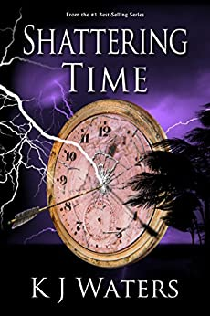 Shattering Time: Book 2 (Stealing Time Series) by [Waters, KJ]