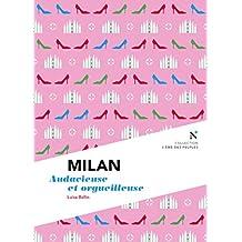 Milan : Audacieuse et orgueilleuse: L'Âme des Peuples (French Edition)