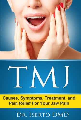 TMJ Temporomandibular Joint Dysfunction - Causes, Symptoms, Treatment, and Pain Relief For Your Jaw Pain (How to Get Rid of Jaw Pain & Headaches Due to TMJ)