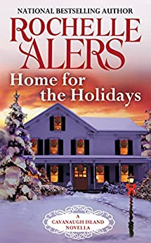 Home for the Holidays: A Cavanaugh Island Novella by [Alers, Rochelle]