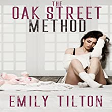 The Oak Street Method: The Institute: Naughty Little Girls Audiobook by Emily Tilton Narrated by Violet Hart, Patrick Wilde