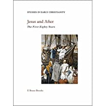 Jesus and After: The First Eighty Years