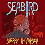 Seabird: Narentan Tumults, Book 1 | Sherry Thompson