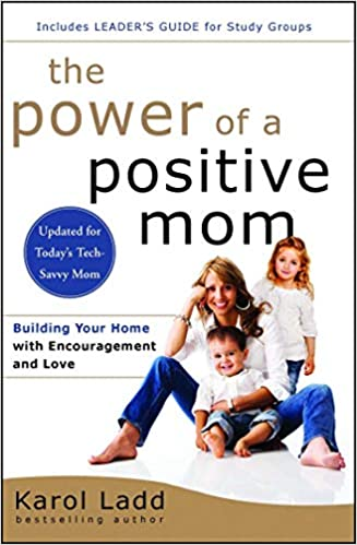 dc4a104c90a7 The Power of a Positive Mom  Revised Edition  Karol Ladd ...