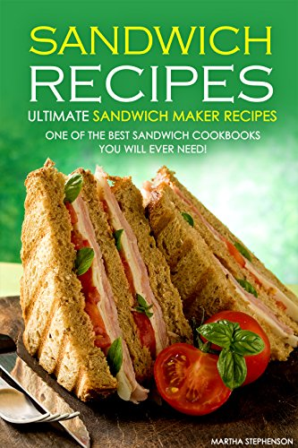 Sandwich Recipes Ultimate Maker Cookbooks ebook