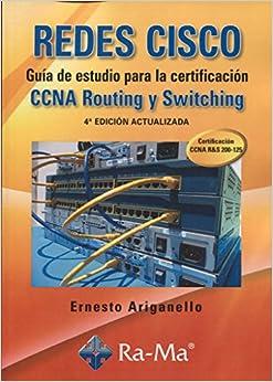Redes Cisco. G.estudio Cert.ccna Routing por Ernesto Ariganello epub