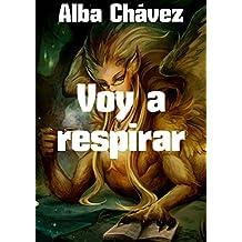 Voy a respirar (Spanish Edition)
