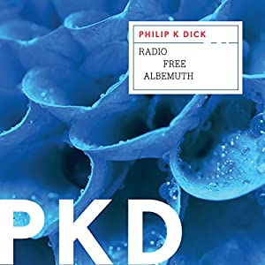 Radio Free Albemuth Audiobook