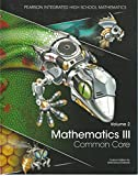 img - for Mathematics III, Common Core, Volume 2 (2014), Custom Edition for Utah School Districts (Pearson Integrated High School Mathematics) book / textbook / text book