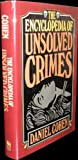 The Encyclopedia of Unsolved Crimes, Daniel Cohen, 0396089445