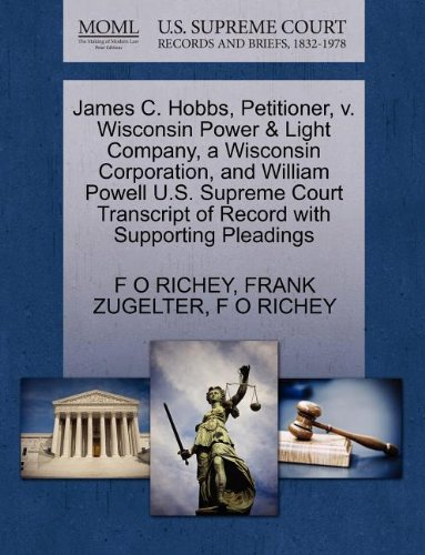 James C  Hobbs  Petitioner  V  Wisconsin Power   Light Company  A Wisconsin Corporation  And William Powell U S  Supreme Court Transcript Of Record With Supporting Pleadings